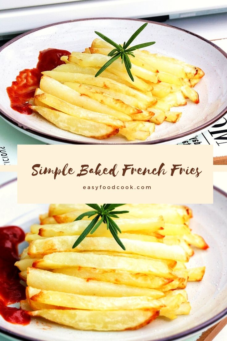 Simple Baked French Fries 2021